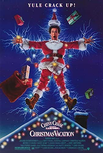 National Lampoon's Christmas Vacation. With Chevy Chase as Clark Griswold. This family favorite is certain to get you laughing this holiday season. Director Jeremiah Chechik is pictured on the poster.